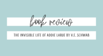Book Review // The Invisible Life Of Addie LaRue by V.E. Schwab