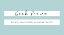 Book Review // Even The Darkest Stars by Heather Fawcett