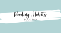 """The """"Reading Habits"""" Book Tag"""